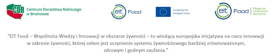 """""""EIT Food – Wspólnota Wiedzy i Innowacji w obszarze żywności – to wiodąca europejska inicjatywa na rzecz innowacji  w zakresie żywności, której celem jest uczynienie systemu żywnościowego bardziej zrównoważonym,  zdrowym i godnym zaufania"""